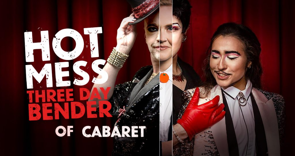 Hot Mess A Three Day Bender of Cabaret